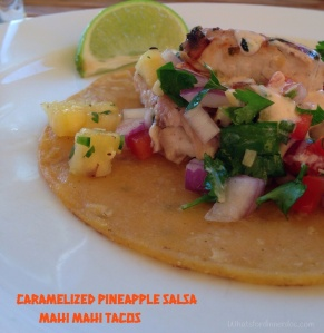Caramelized Pineapple Salsa Mahi Tacos